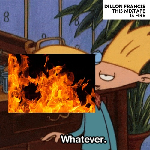 1443920597-dillon-francis-this-mixtape-is-fire20151004-15-6lugxb