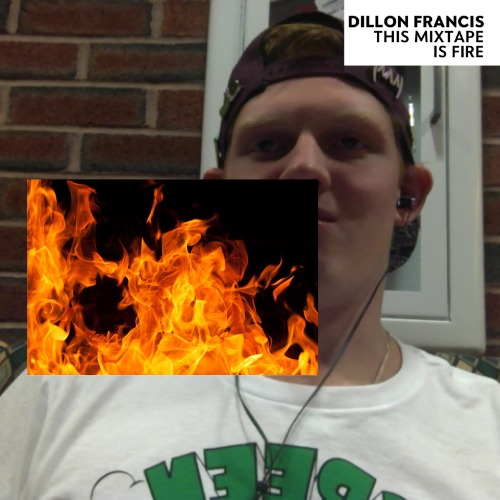 1444279680-dillon-francis-this-mixtape-is-fire20151008-9-6o8gt6