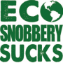 Eco-Snobbery Sucks