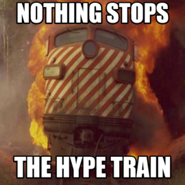 Normal_nothing_stops_hype_train
