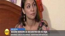 San Borja: madre denuncia secuestro de su hija