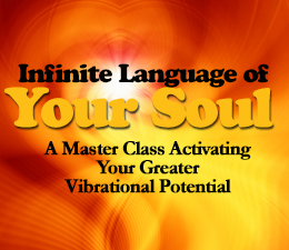 The Infinite Language of Your Soul - 4 Part Master Class