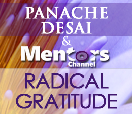 Panache Desai and Mentor's Channel Present: RADICAL GRATITUDE