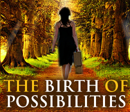 The Birth of Possibilities - 4 Part Series Bundle