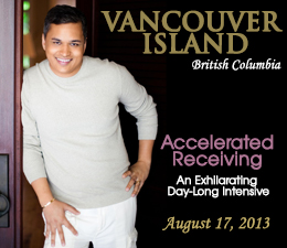 <b>Accelerated Receiving: Tapping Into the Infinite Flow of Life</b><br> Vancouver Island, British Columbia