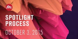 FITC: SPOTLIGHT PROCESS