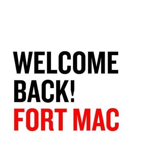 WE'RE BACK IN FORT MAC
