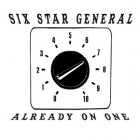 Six Star General – Already on One artwork