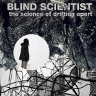 Blind Scientist – The Science Of Drifting Apart artwork