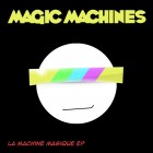 Magic Machines – La Machine Magique artwork