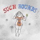 Such Hounds – Such Hounds artwork
