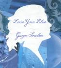 Gwyn Fowler – Lose Your Blue artwork