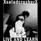 XsaladcrusherX – Live And Learn artwork