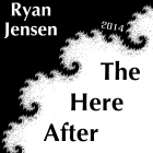 Ryan Jensen – The Here After artwork