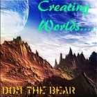 Dom The Bear – Creating Worlds artwork
