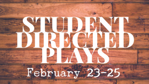 Event: Winter Production - Student Directed Plays - Opening Night