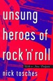 Portada de Unsung heroes of rock 'n' roll (Nick Tosches)