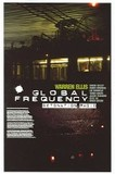Global Frequency's poster (Warren EllisDavid LloydSimon BisleySteve DillonLee BermejoTomm CokerRoy Allan MartínezJon J. MuthGene HaGarry LeachJason PearsonChris SprouseGlenn Fabry)