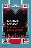 Portada de El sindicato de Policia Yiddish/ The yiddish policemen's Union (Michael Chabon)