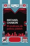 Portada de El sindicato de Policia Yiddish/ The yiddish policemen's Union (Michael Chabon)