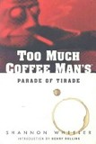 Too Much Coffee Man's poster (Shannon Wheeler)