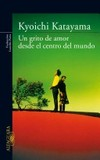 Portada de Un grito de amor desde el centro del mundo (Kyichi Katayama)