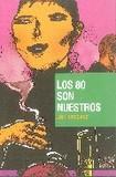 Los 80 son nuestros 's poster (Ana Diosdado)