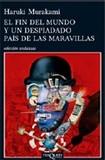 Portada de El fin del mundo y un despiadado pais de las maravillas  (Haruki Murakami)