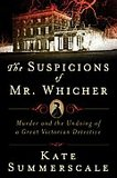 Portada de The Suspicions of Mr. Whicher (Kate Summerscale)