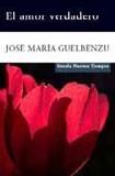 Portada de El amor verdadero  (Jose Maria Guelbenzu)