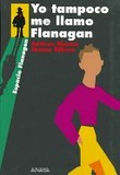Portada de Yo tampoco me llamo Flanagan (Andreu MartnJaume Ribera)