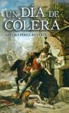 Portada de Un día de cólera (Arturo Pérez-Reverte)