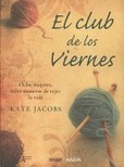 Portada de El Club de los viernes/ On Friday club (Kate Jacobs)