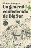 Portada de Un general confederado de big sur  (Richard Brautigan)