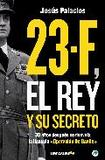 Portada de 23-f el rey y su secreto (Jesus Palacios)