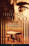La Historia del loco's poster (John Katzenbach)