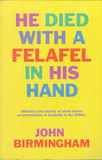 Portada de He died with a felafel in his hand (John Birmingham)