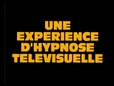 Une exprience d'hypnose tlvisuelle's poster (Gaspar No)