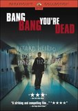 Bang Bang You're Dead's poster (Guy Ferland)