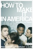 How To Make It In America's poster (Ian Edelman (Creador)Julian Farino)