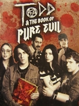Todd & The Book of Pure Evil's poster (Craig David WallaceCharles PiccoAnthony Leo)