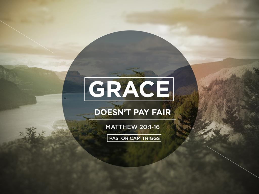 Sermon: Grace Doesn't Pay Fair