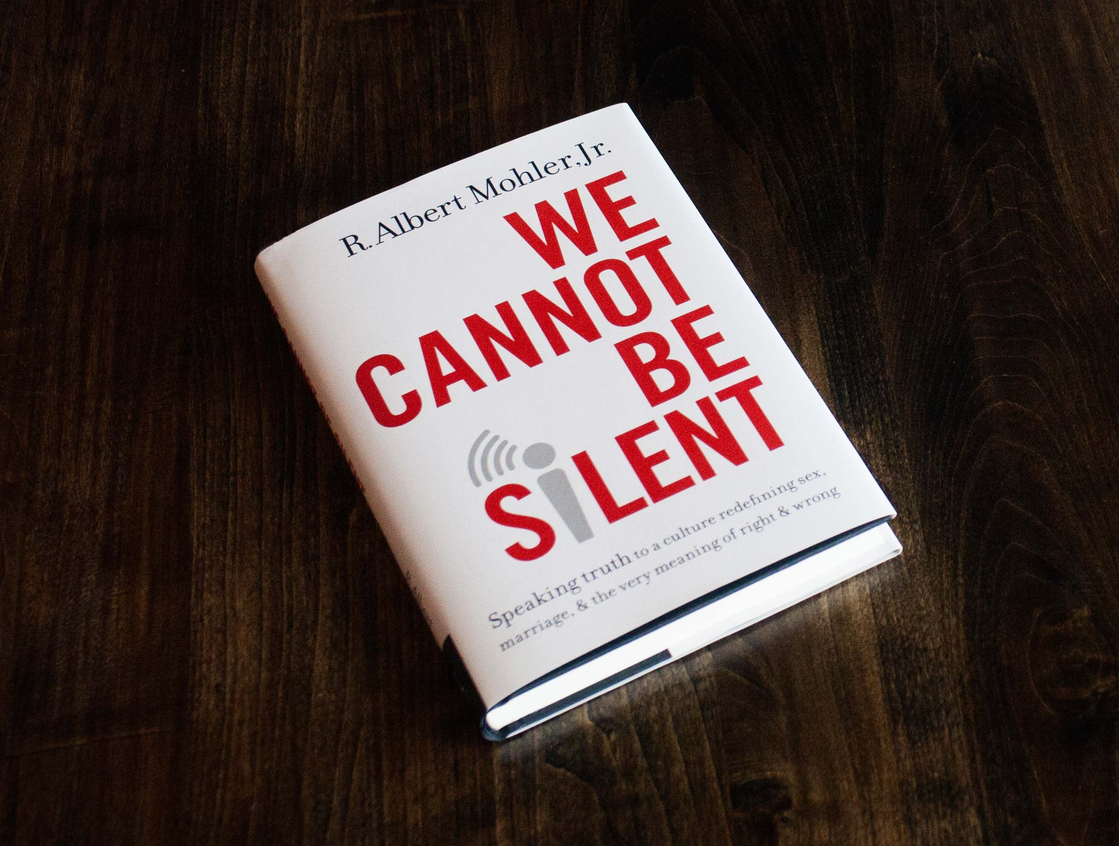 Book Review: We Cannot Be Silent by Dr. Albert Mohler