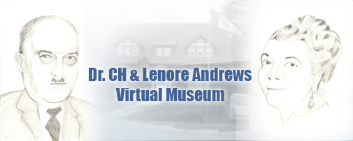Dr. CH & Lenore Andrews Virtual Museum