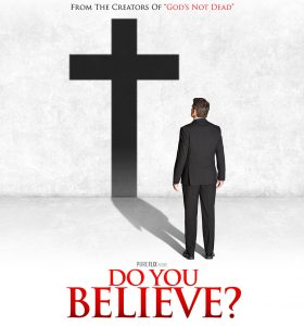 'Do You Believe?' is powerful follow-up to 'God's Not Dead'