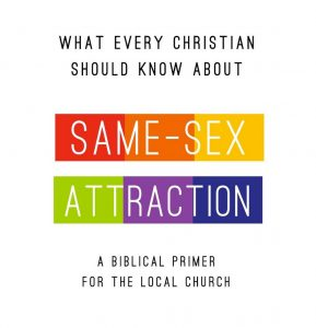 What every Christian should know about same-sex attraction