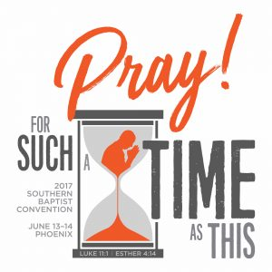 2017 SBC theme: 'Pray! For such a time as this'