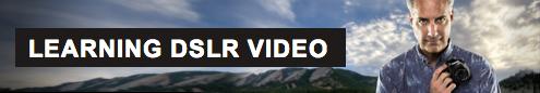 Learning DSLR Video