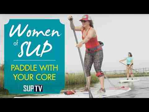 Paddling with Your Core | 3 Basic Stand Up Paddling Strokes to Master
