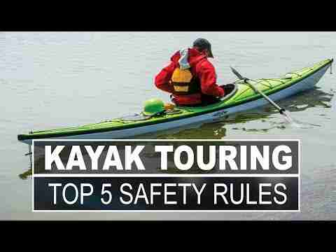 Kayak Touring | Top 5 Kayak Touring Safety Rules to Follow